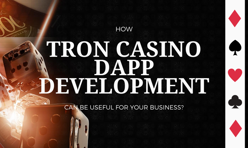 How TRON Casino Dapp Development can be Useful for your Business?