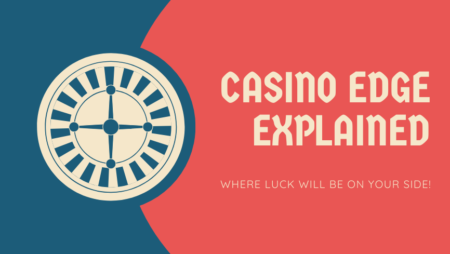 Casino Edge Explained