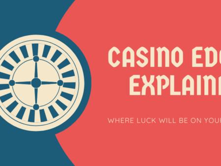 Casino Edge Explained